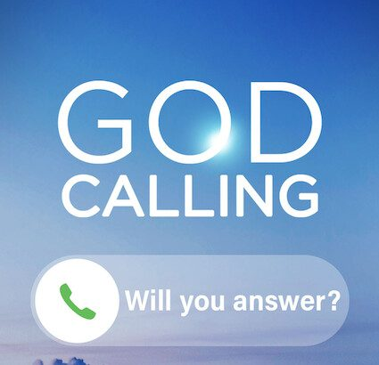 God is calling you will you answer