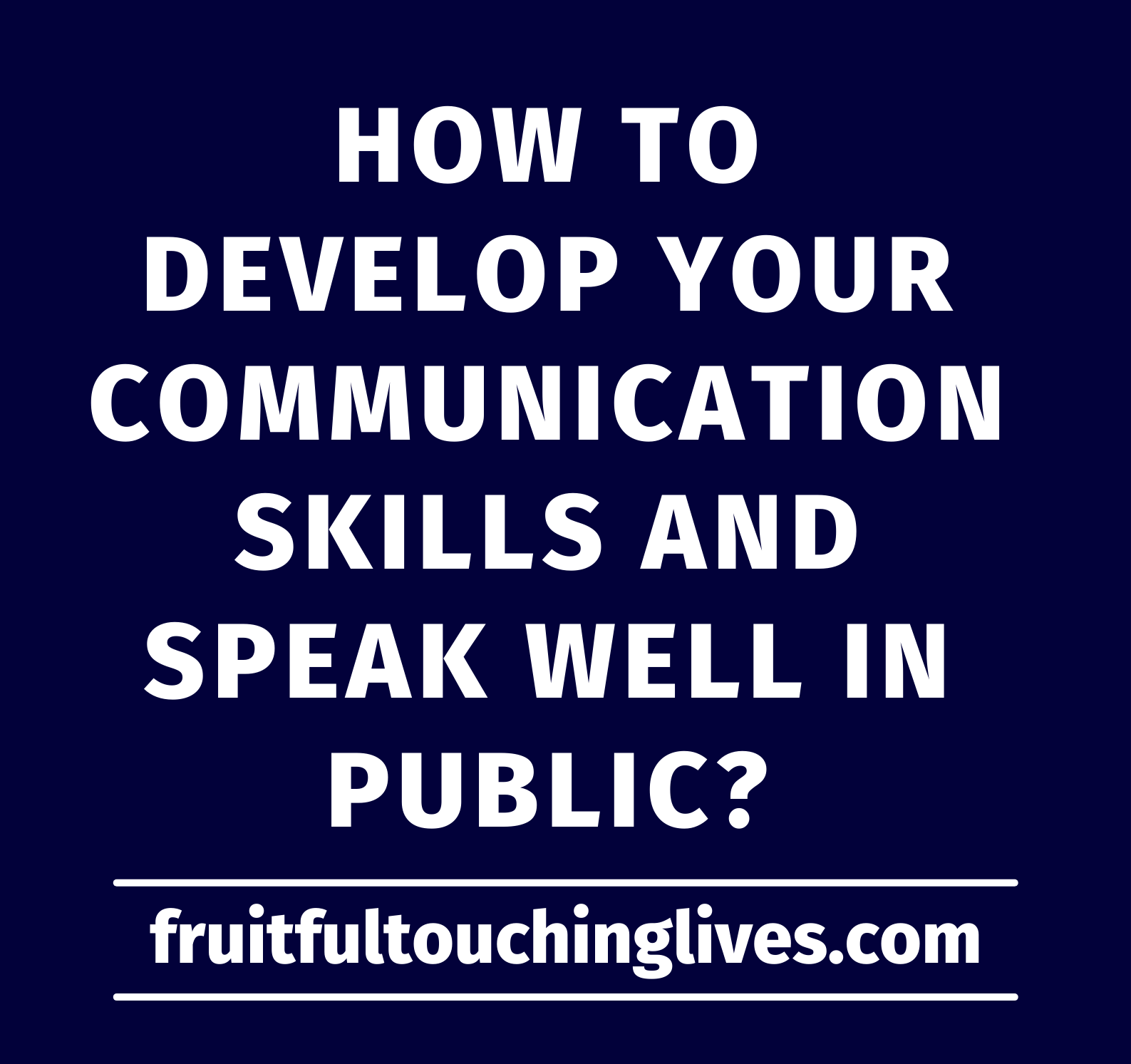How to develop your communication skills and speak well in public